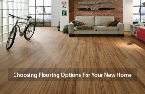 Choosing Flooring Options For Your New Home- Scottsdale Flooring America
