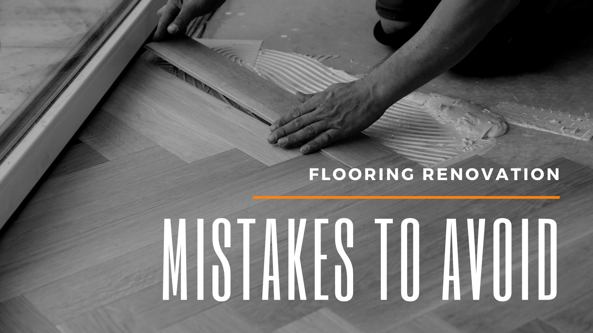 Flooring Renovation Mistakes to Avoid