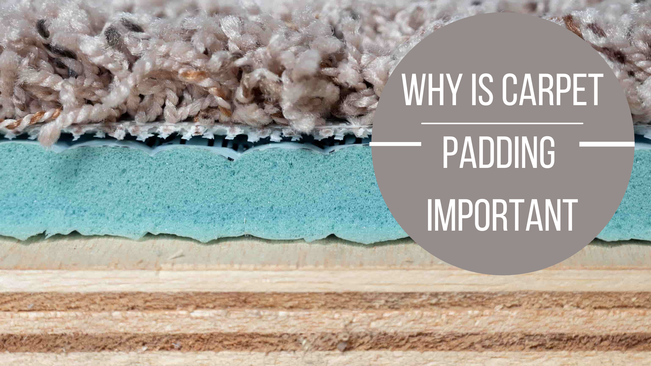 Why is Carpet Padding Important